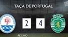 O resumo do Oleiros-Sporting (2-4)
