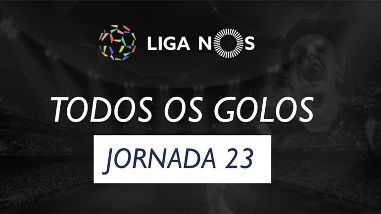 Veja todos os golos da jornada 23 da Liga NOS